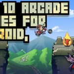 10 Best Arcade games for Android and iPhones 2019 2018