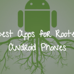 Best Apps To Install After Rooting Your Android Device